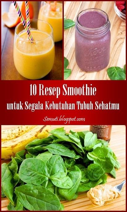 10 Resep Smoothie untuk Segala Kebutuhan Tubuh Sehatmu