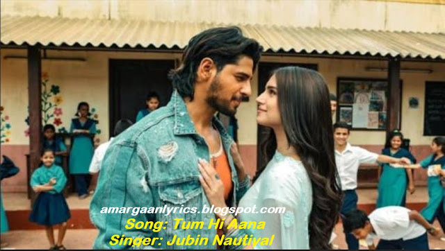 https://amargaanlyrics.blogspot.com/2019/10/tum-hi-aana-lyrics-marjaavan.html