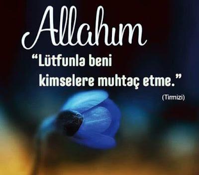 """""""Allah'ım lütfunla beni kimselere muhtaç etme."""" Hz. Muhammed (sas), dua, günün duası, hadis, hadisi şerif,"""
