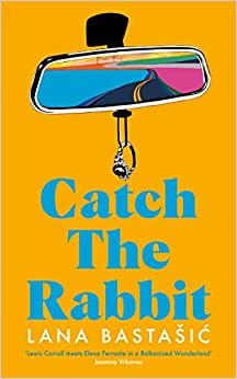 January reads - Catch the rabbit by Lana Bastasic