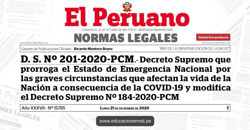 D. S. Nº 201-2020-PCM.- Decreto Supremo que prorroga el Estado de Emergencia Nacional por las graves circunstancias que afectan la vida de la Nación a consecuencia de la COVID-19 y modifica el Decreto Supremo Nº 184-2020-PCM