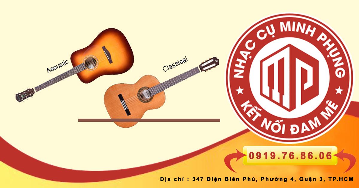đàn guitar acoustic và guitar classic khác nhau chỗ nào