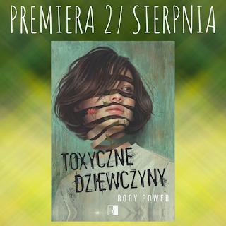 Toxyczne dziewczyny - Rory Power - Fragment powieści