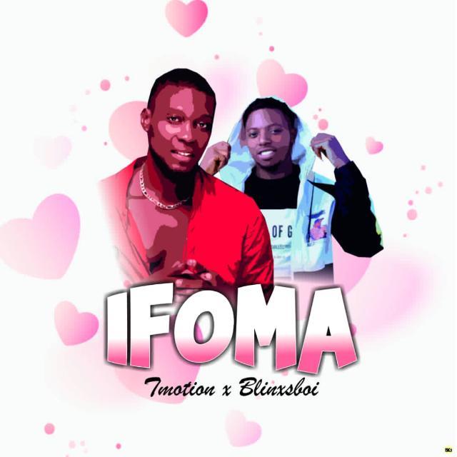 MUSIC: T Motion Ft. Blinks Boi - Ifoma