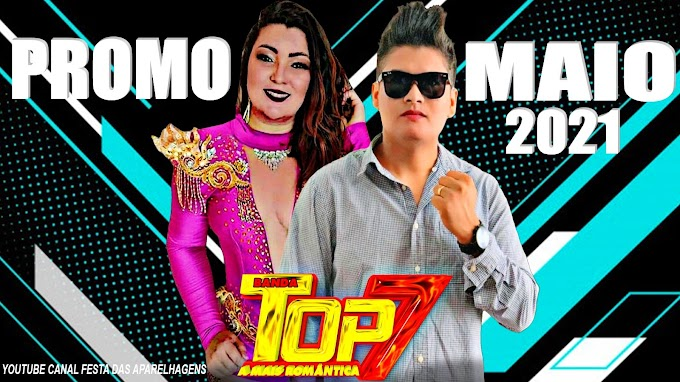 CD PROMOCIONAL BANDA TOP 7 MAIO 2021