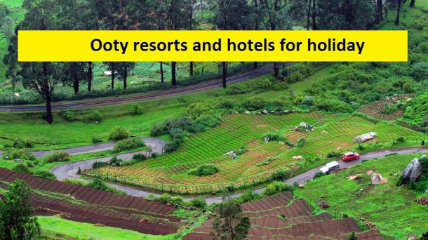 Top 5 Ooty resorts and hotels for holiday vacation in 2021