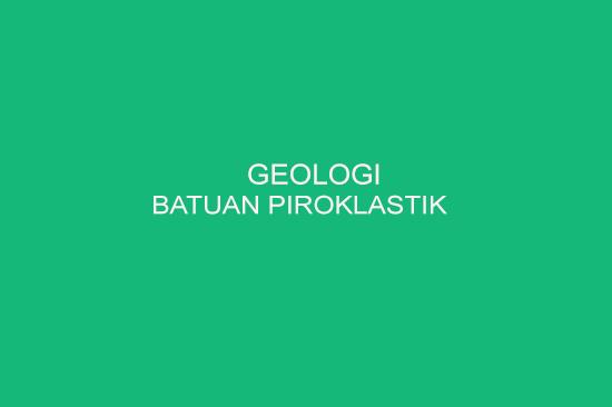 Batuan Piroklastik