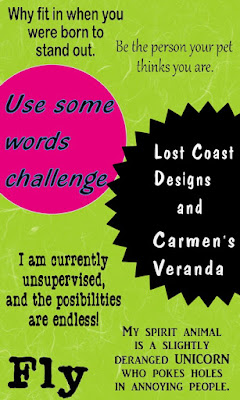 https://lostcoastportaltocreativity.blogspot.com/2019/05/challenge-76-use-some-words.html