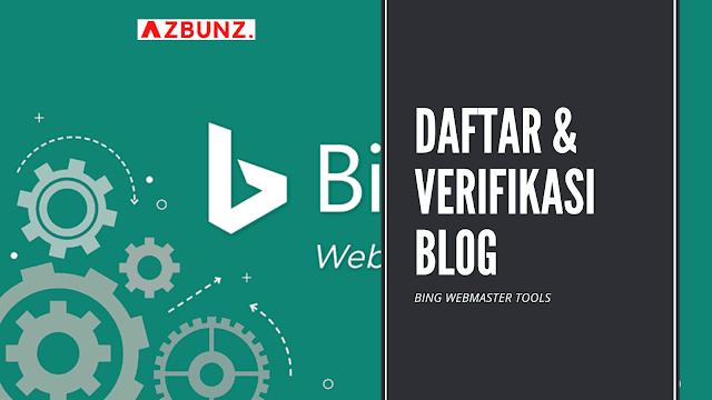 Cara Baru Daftar & Verifikasi Blog ke Bing Webmaster Tools