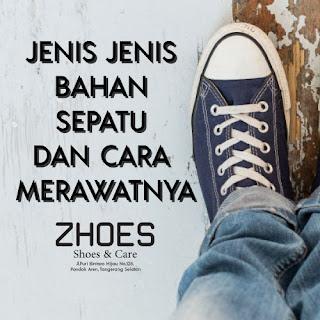 Zhoes Laundry Sepatu - Jenis Jenis Bahan Sepatu dan Cara Merawat Sepatu
