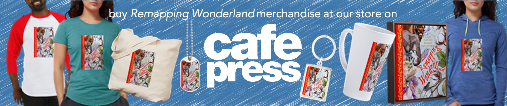 Buy Remapping Wonderland merchandise at Cafe Press
