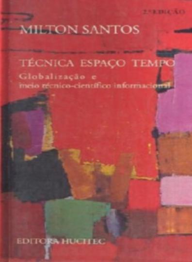 MILTON SANTOS - GLOBALIZAÇÃO E MEIO TÉCNICO-CIENTÍFICO INFORMACIONAL