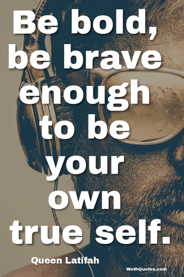 Brave Quotes | Brave Quotes Wothquotes Wothquotes Collection