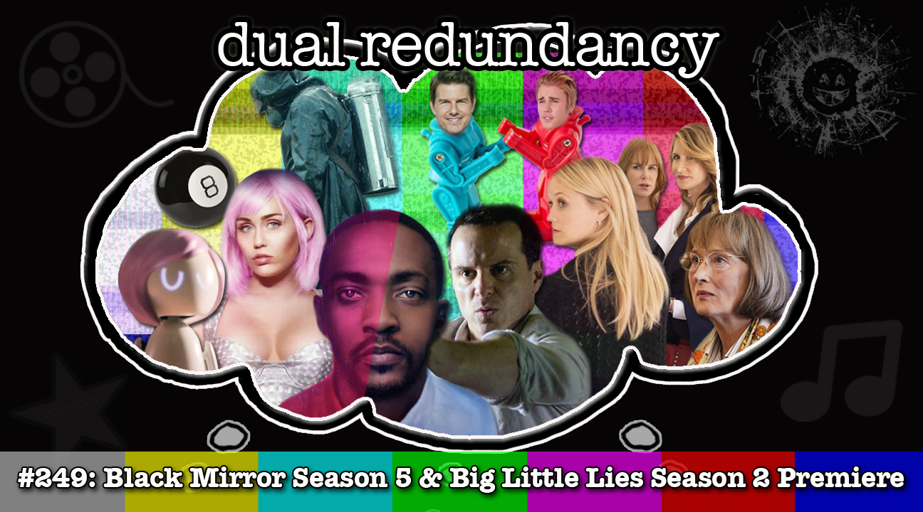 Dual Redundancy: Podcast Episode 249: Black Mirror Season 5