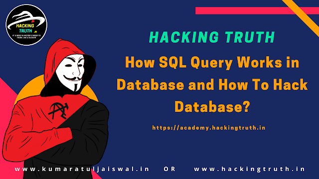 How SQL Query works in database and how to hack database