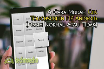 baik gres ataupun bekas mengecek layar sentuh menjadi suatu keharusan 4 Cara Praktis Cek Touchscreen HP Android (Masih Normal Atau Tidak)
