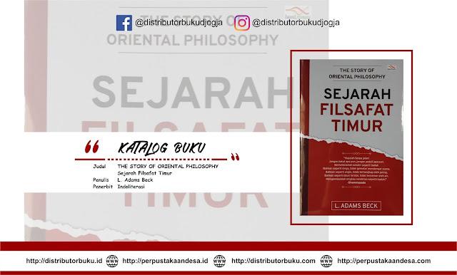THE STORY OF ORIENTAL  PHILOSOPHY, Sejarah Filsafat Timur