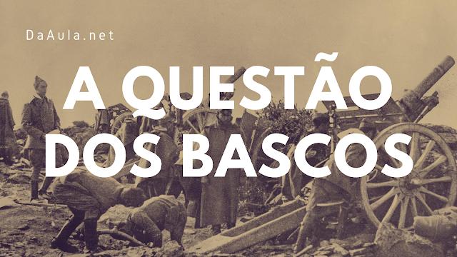 História: A Questão dos Bascos