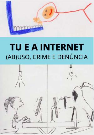 http://cibercrime.ministeriopublico.pt/sites/default/files/documentos/pdf/brochura_tu_e_a_internet_6-5-2020.pdf