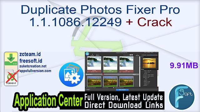 Duplicate Photos Fixer Pro 1.1.1086.12249 + Crack_ ZcTeam.id