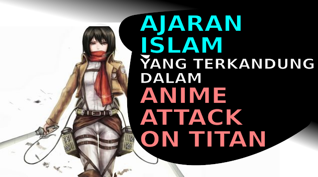 Ajaran Islam yang tersembunyi dalam anime Attack On Titan | egagology