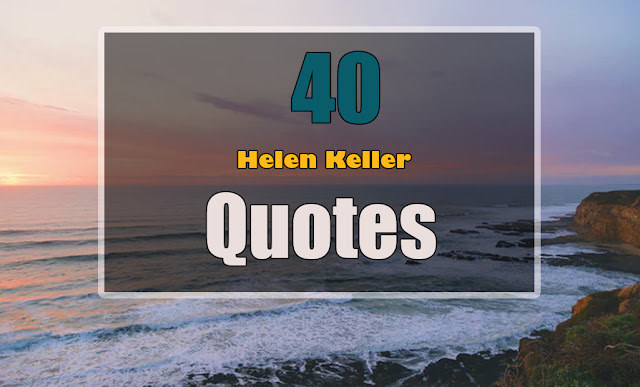 Quotes about Helen Keller
