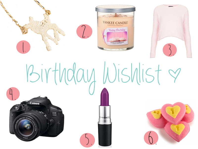 Birthday Wishlist Feat Lush Cosmetics, MAC Cosmetics, Topshop, Canon EOS 700D