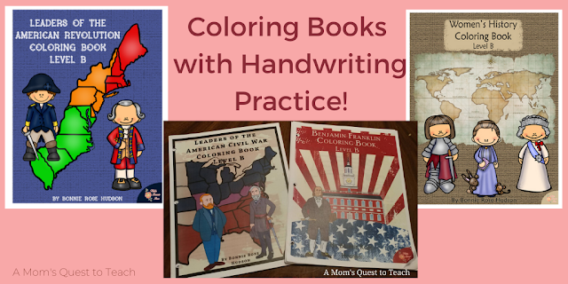 text: Coloring Books with Handwriting Practice!; covers of four coloring books - Leaders of the American Revolution, Leaders of the American Civil War, Benjamin Franklin, Women's History