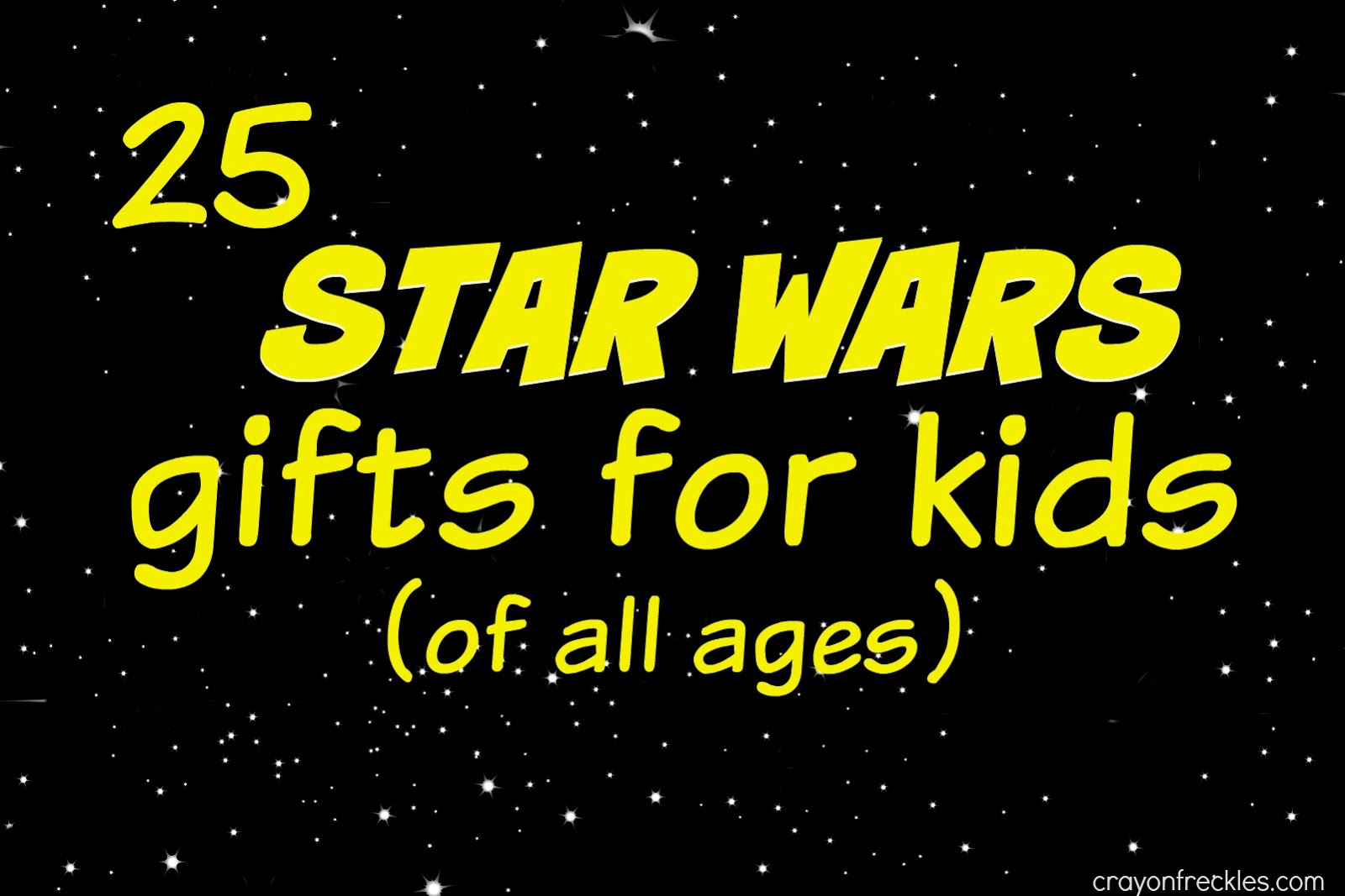 Star Wars House Items Crayon Freckles 25 Star Wars Gifts For Kids