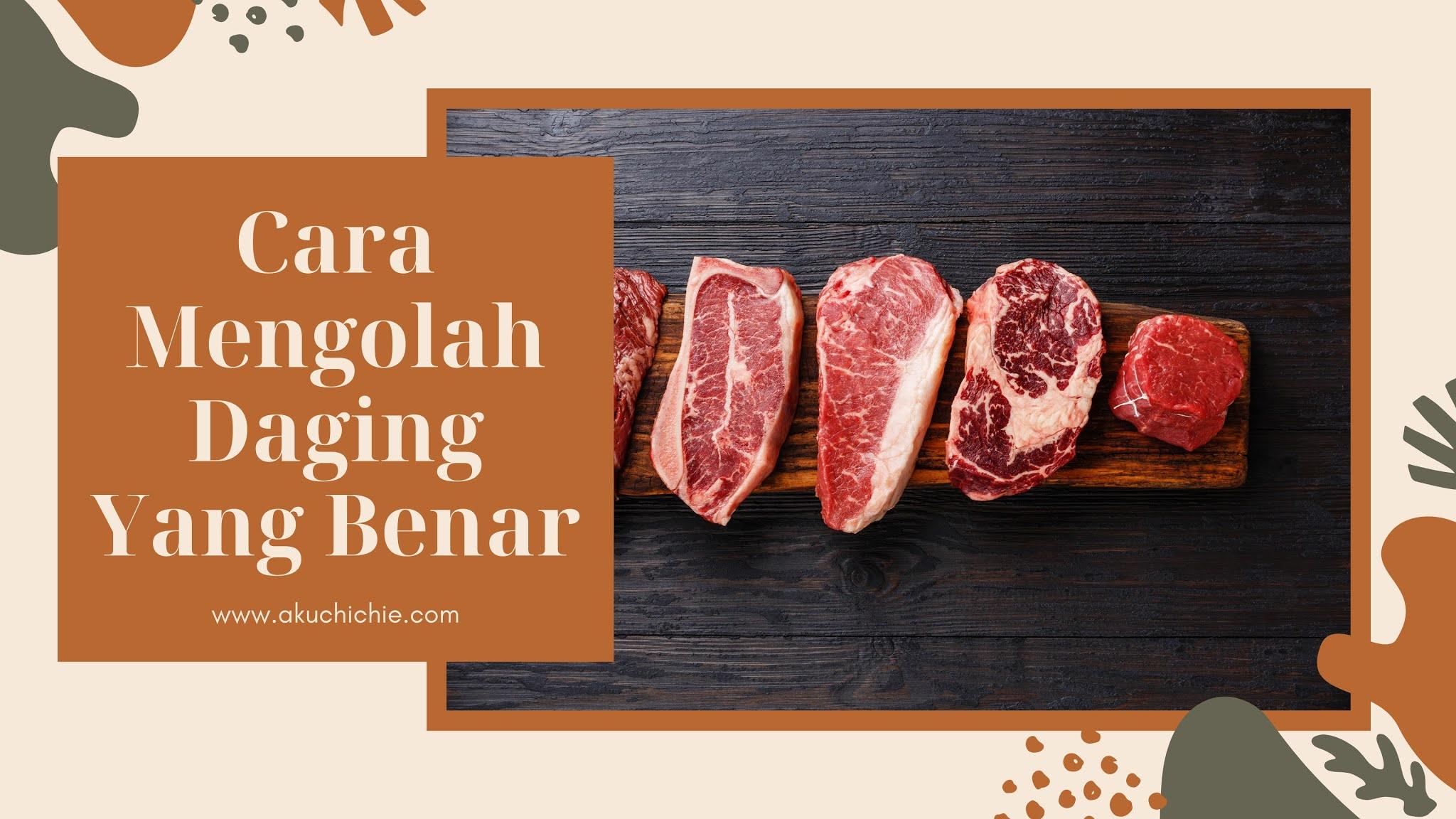 mengolah daging untuk menu di rumah