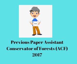 Previous Paper Assistant Conservator of Forests (ACF) 2017
