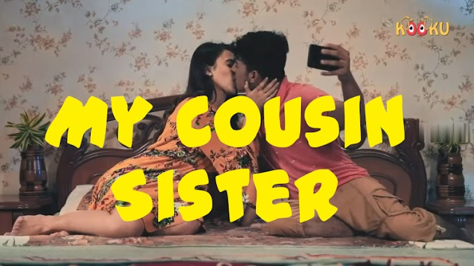My Cousin Sister 2020 | Short Flim | Hindi HD | Web Series | Kooku