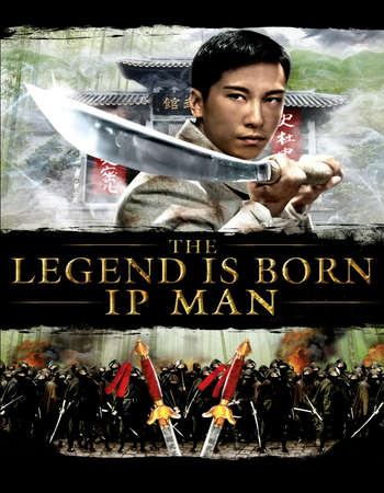 Poster Of The Legend Is Born Ip Man 2010 Hindi Dual Audio 300MB BluRay 480p ESubs Free Download Watch Online downloadhub.in