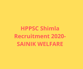 HPPSC Shimla Recruitment 2020-SAINIK WELFARE