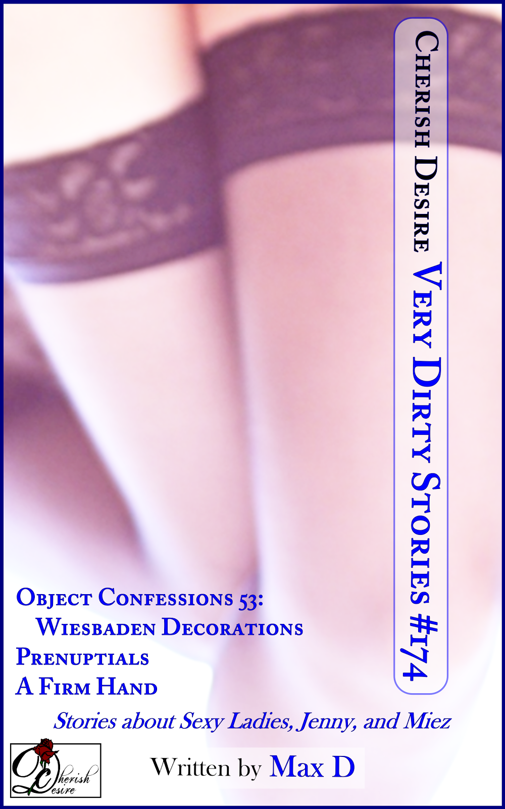 Cherish Desire: Very Dirty Stories #174, Max D, erotica