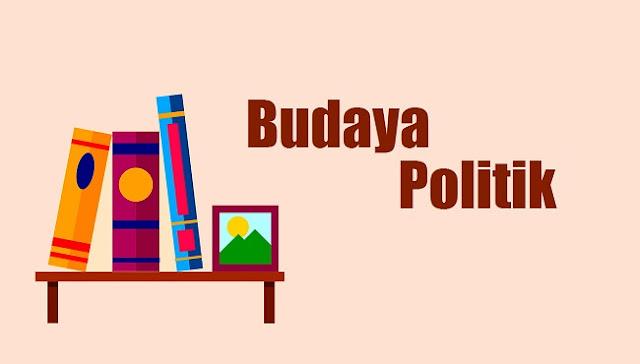 Jelaskan Pengertian Budaya Politik