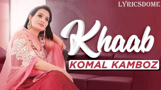 Khaab Lyrics - Komal Kamboz