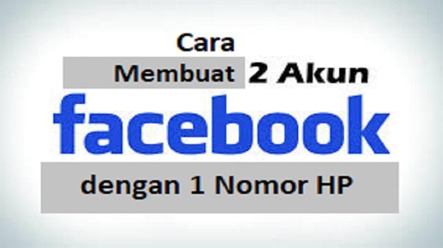 Cara Membuat 2 Akun Facebook dengan 1 Nomor HP