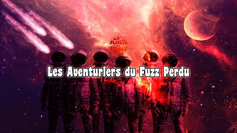 Les Aventuriers du Fuzz | Mai 2020 par Florian K.