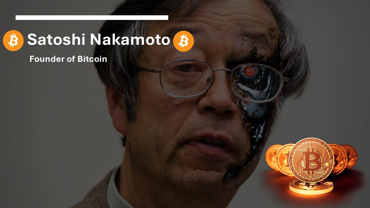 Satoshi Nakamoto - Founder of Bitcoin