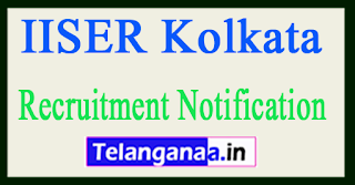 Indian Institute of Science Education Research  IISER Kolkata Recruitment Notification 2017