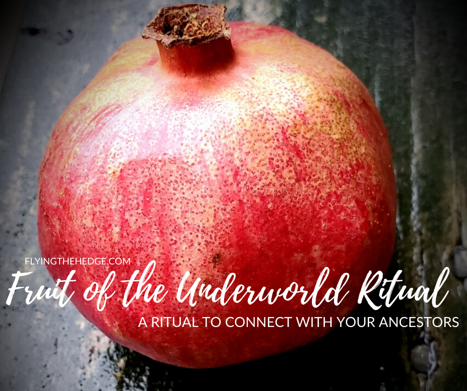 Fruit of the Underworld Ritual: A Ritual to Connect with Your Ancestors
