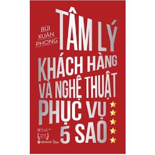 Tâm Lý Khách Hàng Và Nghệ Thuật Phục Vụ 5 Sao (Tái bản) ebook PDF EPUB AWZ3 PRC MOBI