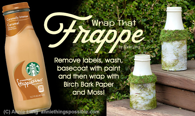 Craft Annie Lang's Birch Bark and Moss embellished upcycled frappucino bottles