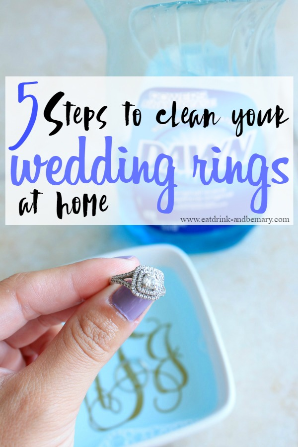 Eat Drink Be Mary 5 Steps to Clean Your Wedding Rings AtHome