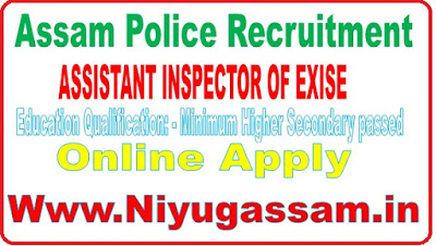 RECRUITMENT OF ASSISTANT INSPECTOR OF EXCISE & EXCISE CONSTABLES