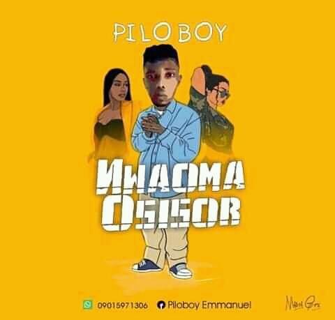 Nwaoma osisio by pilo boy