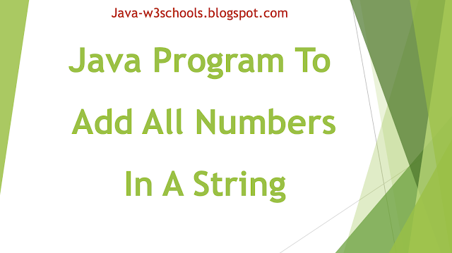 Java Program To Add All Numbers In A String
