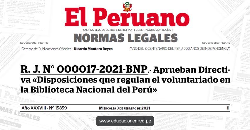 R. J. N° 000017-2021-BNP.- Aprueban Directiva «Disposiciones que regulan el voluntariado en la Biblioteca Nacional del Perú»