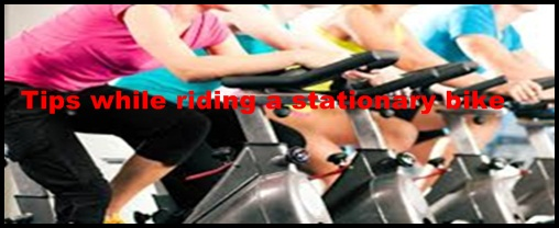Tips while riding a stationary bike